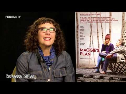 "Director Rebecca Miller talks about ""Maggie\'s Plan""  on Fabulous TV"