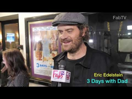 """3 Days with Dad""  premiere with Eric Edelstein"