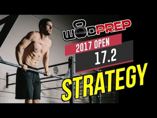 CrossFit 17.2 Open WOD Strategy & Tips (WODprep Official)