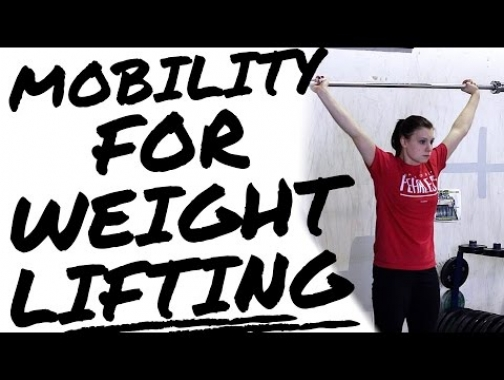 Make Lifting Easier - Mobility for Weightlifting