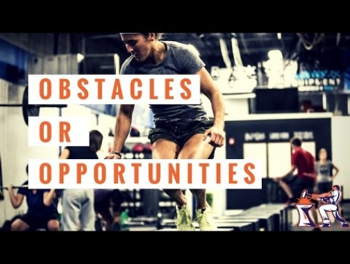 Obstacles or Opportunities || Ben Bergeron