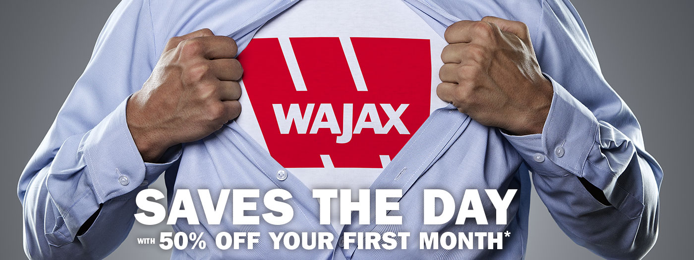 WAJAX RENTALS SAVE THE DAY WITH 50% OFF YOUR FIRST MONTH*.