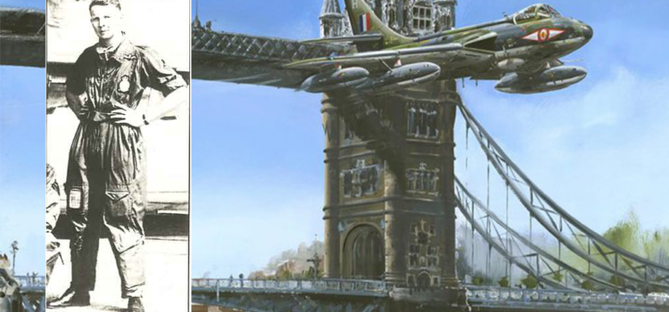 Before there was Top Gun a RAF pilot once buzzed Parliament, flew through Tower Bridge