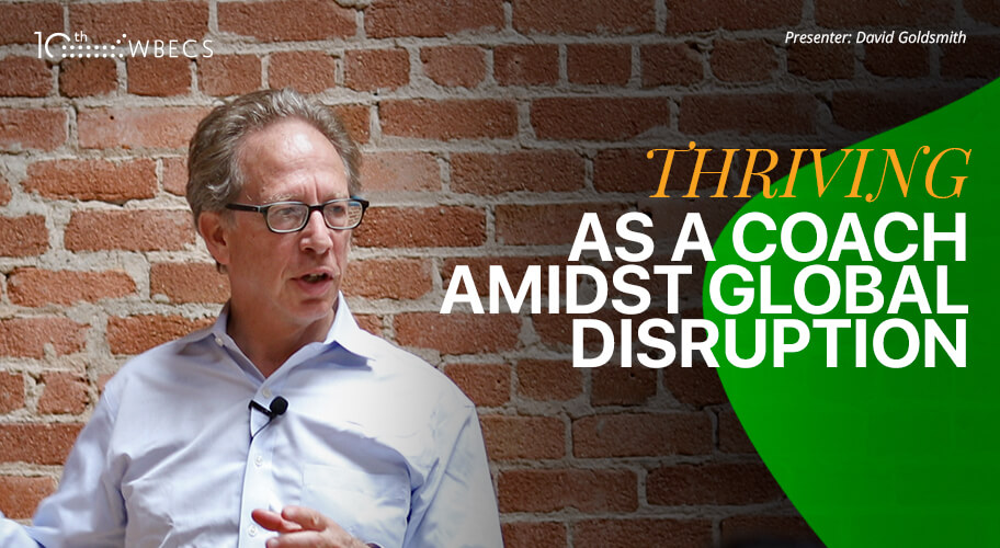 Thriving as a Coach Amidst Global Disruption