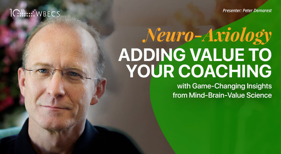 Neuro-Axiology: Adding Value to Your Coaching with Game-Changing Insights from Mind-Brain-Value Science