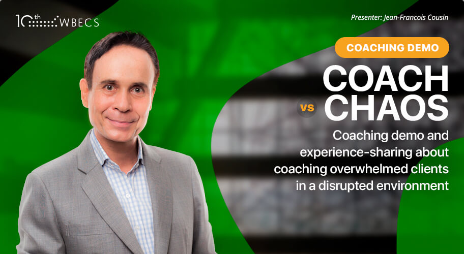 Live Coaching Demonstration with Jean-Francois Cousin: Coach vs. Chaos - Coaching Overwhelmed Clients in a Disrupted Environment Photo