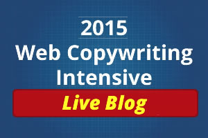 2015 Web Copywriting Intensive Live Blog