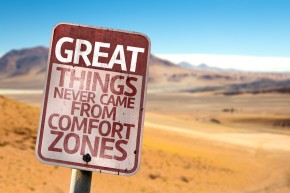 10 Reasons You Need to Leave Your Comfort Zone