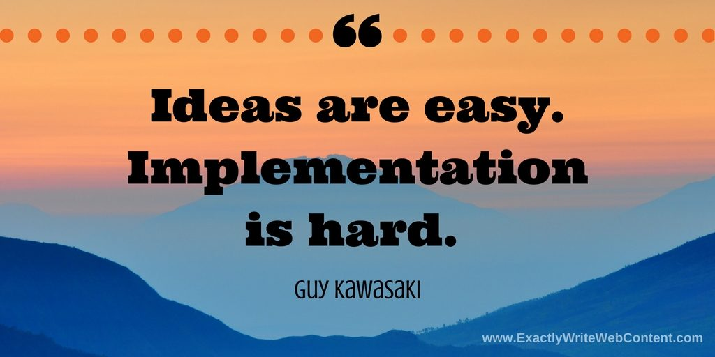 Ideas easy Implementation hard - guy kawasaki - email