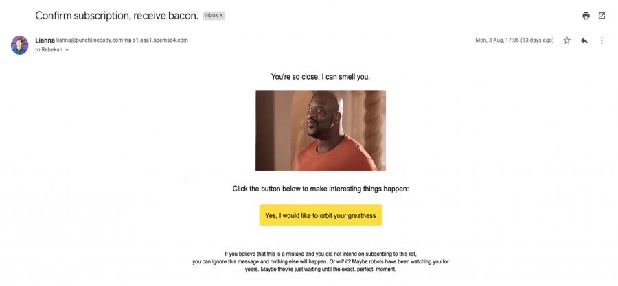 Confirm Subscription, Receive Bacon