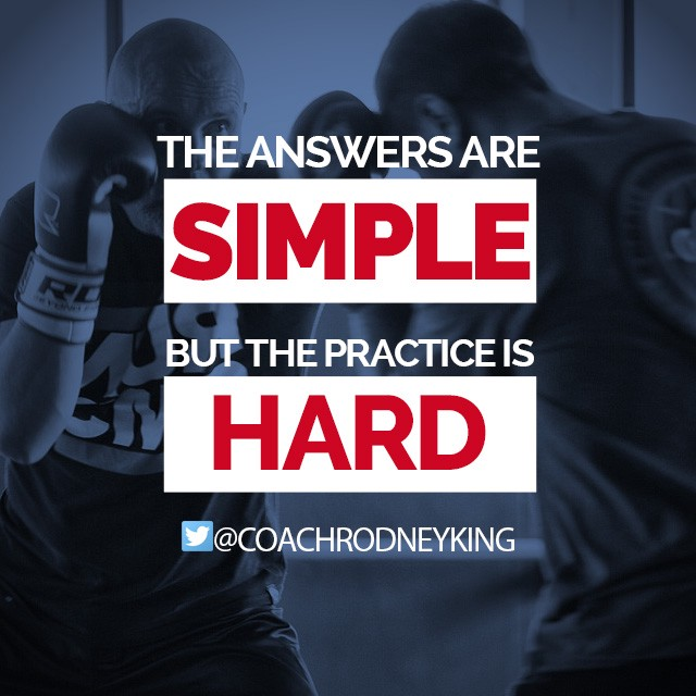 The Answers Are Simple, But The Practice is Hard