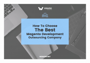 how to choose the best magento development compny