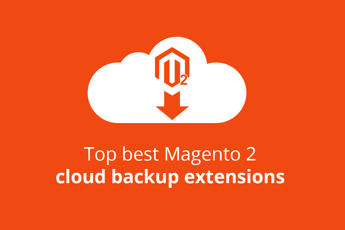 Best Magento 2 Cloud Backup Extensions