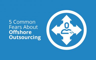 5 common fears about offshore outsourcing
