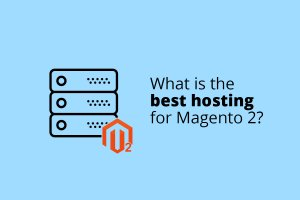What is the best hosting for Magento 2?