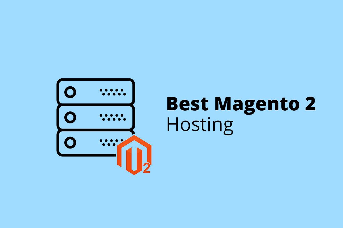 Best Magento 2 Hosting