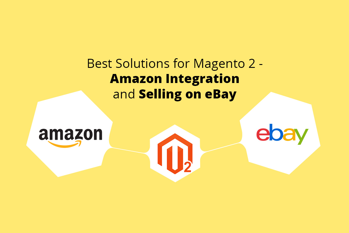 Best Solutions for Magento 2 Amazon Integration and Selling on eBay