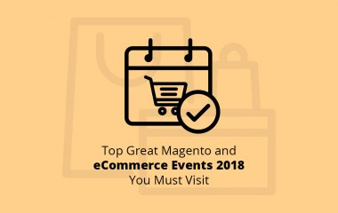 Top Great Magento and eCommerce Events you should visit in 2018