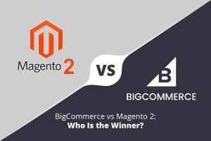Magento 2 vs. Bigcommerce