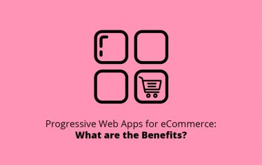 Progressive Web Apps for eCommerce
