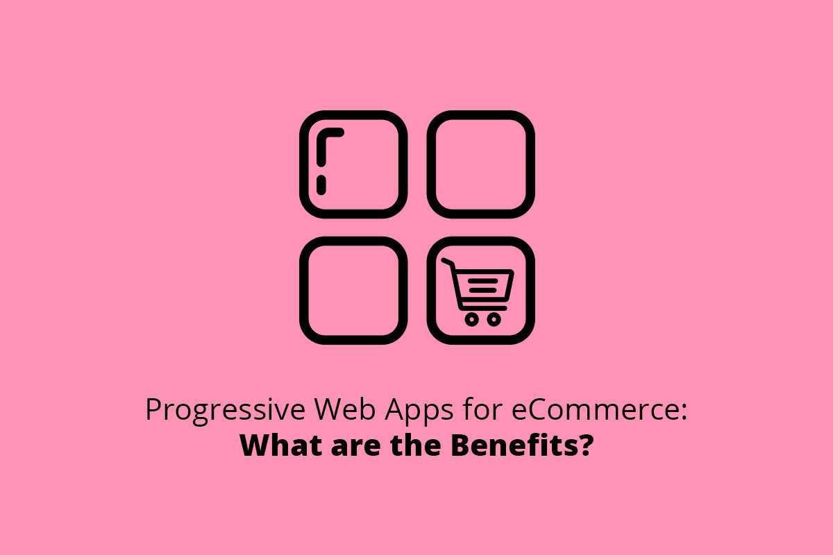 Progressive Web Apps for eCommerce