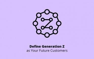 Generation Z as Your Future Customers
