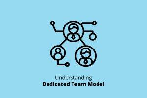 Understanding the Dedicated Team Model