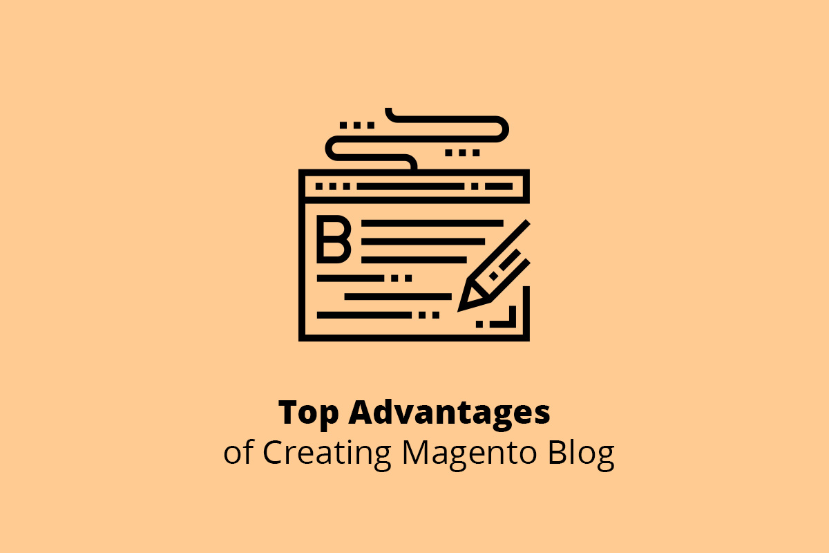 Top Advantages of Creating Magento Blog