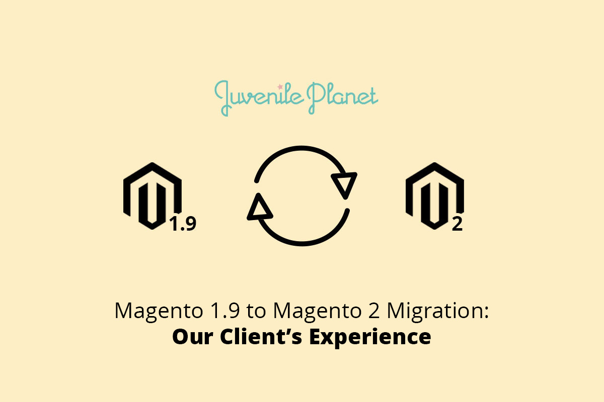 Magento 1.9 to Magento 2 Migration: Our Client's Experience