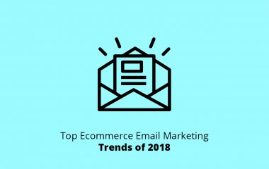 Top Ecommerce Email Marketing Trends of 2018