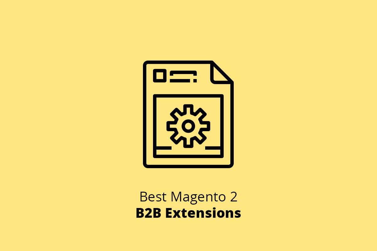 Best Magento 2 B2B Extensions