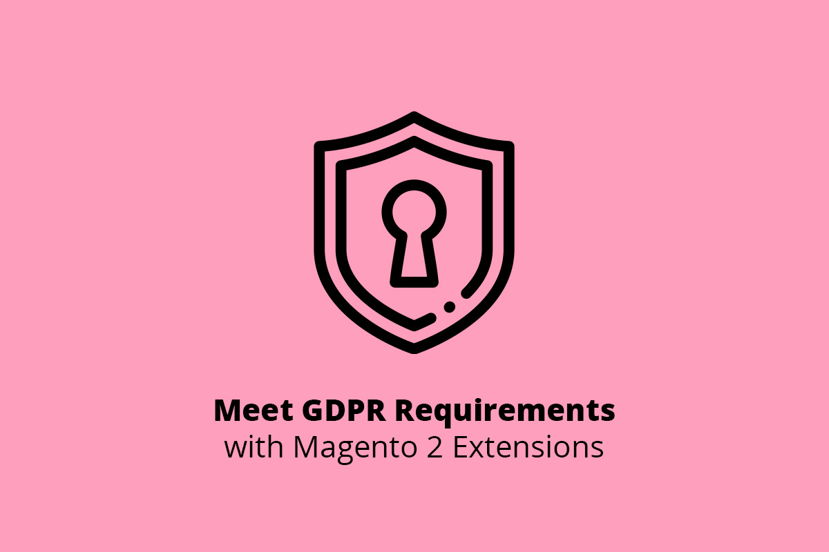 Meet GDPR Requirements with Magento 2 Extensions