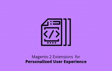 Magento 2 Extensions for Personalized User Experience