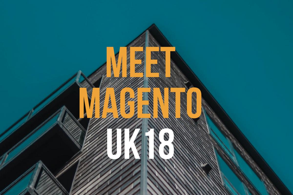 Meet Magento UK 2018 Summary