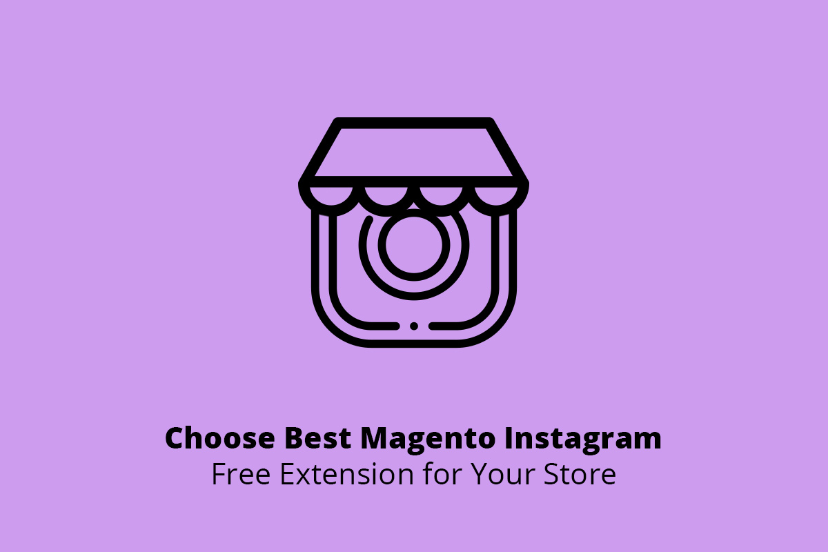 Best Magento Instagram Free Extension in 2019 - WEB4PRO