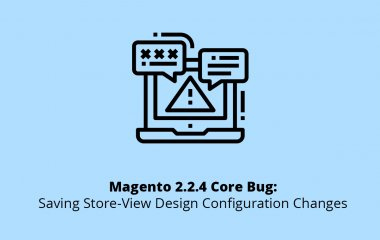 Magento 2.2.4 Core Bug: Saving Store-View Design Configuration Changes