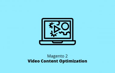 Magento 2 Video Content Optimization