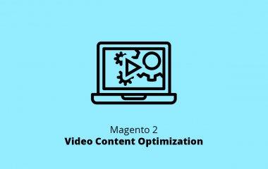 Magento 2 Video Content Optimization