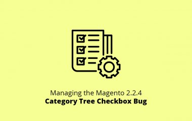 Managing the Magento 2.2.4 Category Tree Checkbox Bug