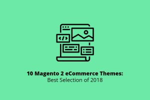 10 Magento 2 eCommerce Themes: Best Selection of 2018