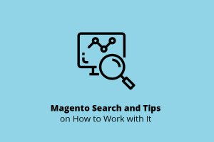 Magento Search and Tips on How to Work With It