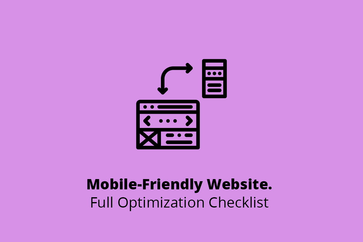 Mobile-Friendly Website. Full Optimization Checklist