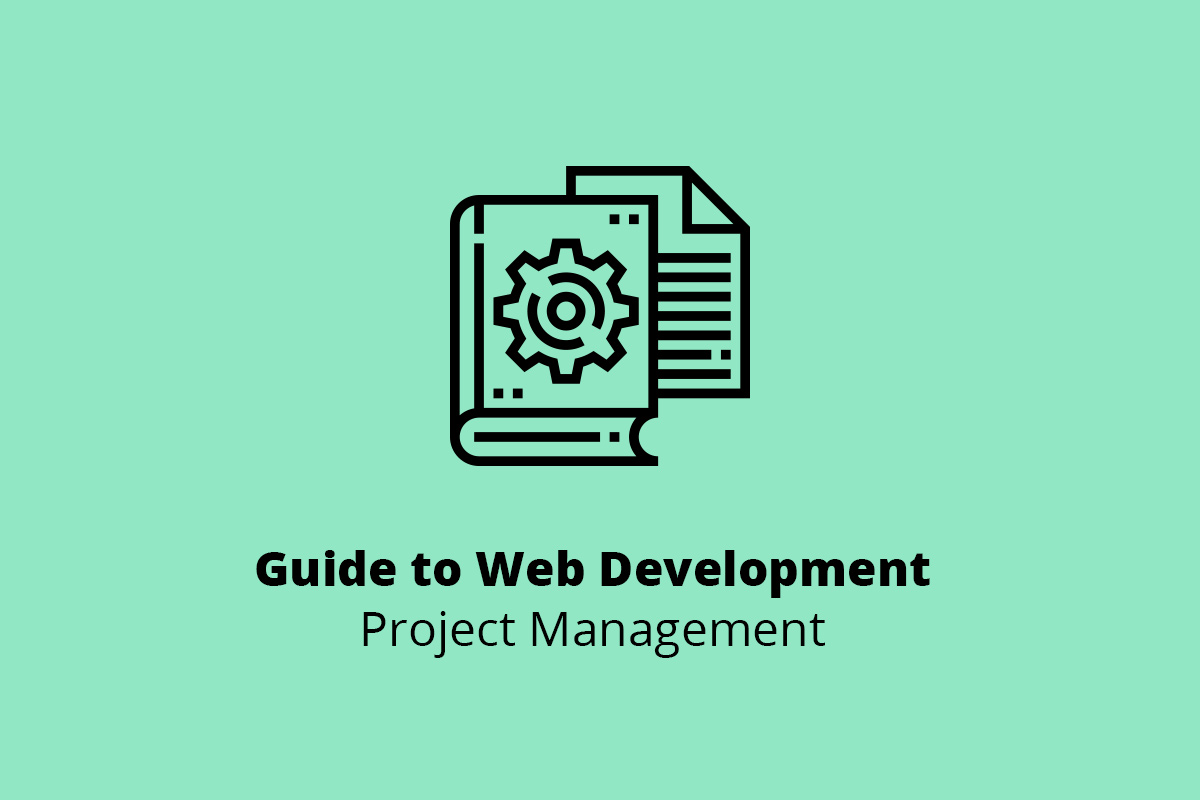 Guide to Web Development Project Management