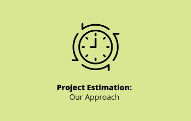 Project Estimation: Our Approach