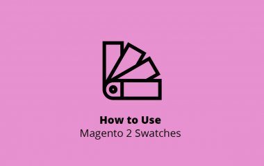 How to Use Magento 2 Swatches