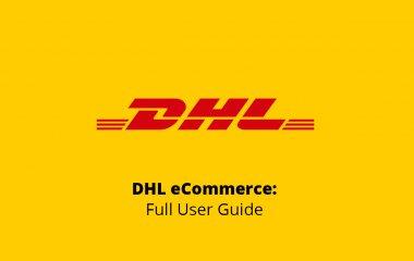 DHL eCommerce: Full User Guide