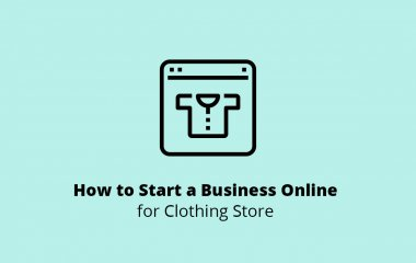 How to Start a Business Online for Clothing Store