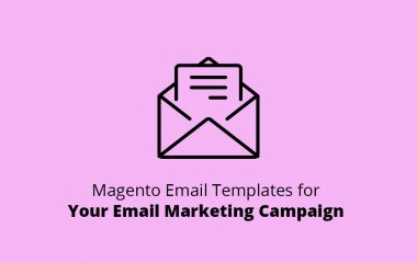 Magento Email Templates for Your Email Marketing Campaign