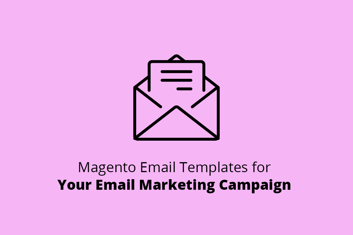Magento Email Templates For Your Email Marketing Campaign Web4pro