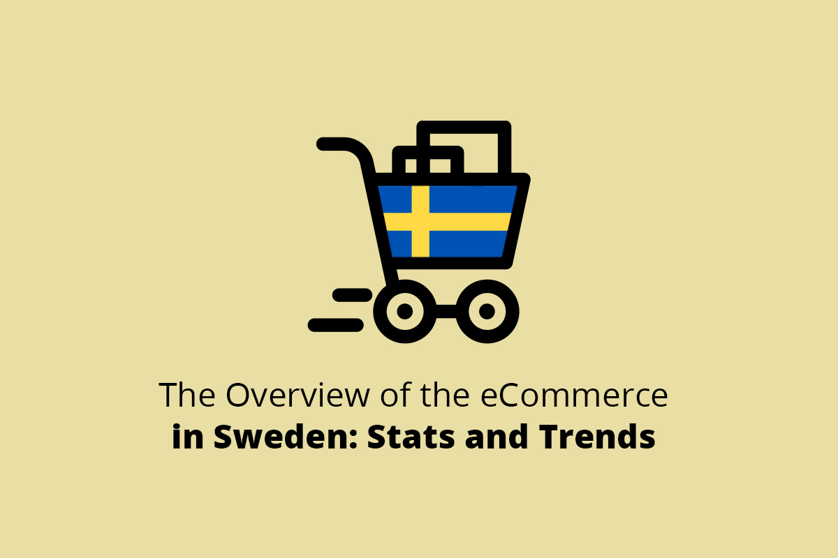 The Overview of the eCommerce in Sweden: Stats and Trends